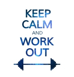Keep calm and work out motivation quote colorful vector