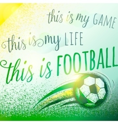 Football motivation background with sign lettering vector image