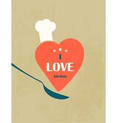 I love the kitchen Retro poster vector image