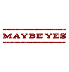 Maybe Yes Watermark Stamp vector image