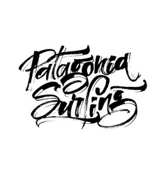 Patagonia surfing modern calligraphy hand vector