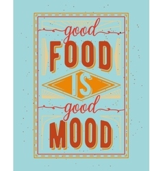 Vintage food related typographic quote vector
