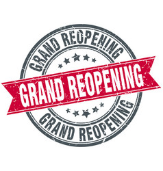 Grand reopening round grunge ribbon stamp vector