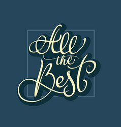 all the best text on dark blue background vector image