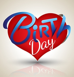 Heart birth day vector