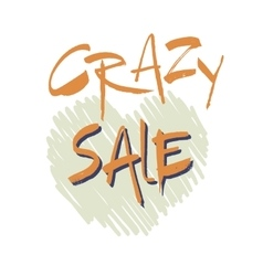 Inscription crazy sale on the background of a vector