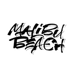 Malibu beach modern calligraphy hand lettering vector
