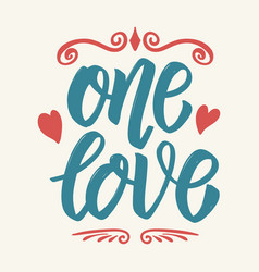 One love hand drawn lettering isolated on white vector