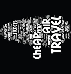 Learn how to find dirt cheap air travel text vector