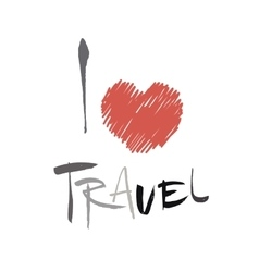 Conceptual inscription i love travel stylized vector
