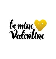 Be Mine Valentine Handwritten Lettering vector image vector image