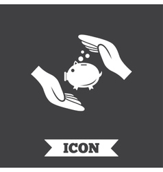 Piggy bank money sign icon hands protect cash vector