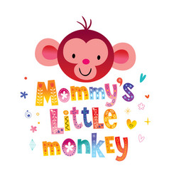 Mommys little monkey vector