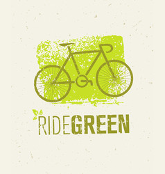 Ride green creative eco bicycle vector