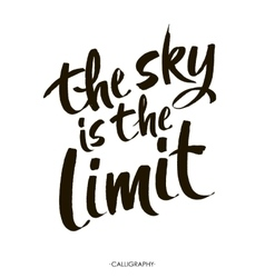The sky is the limit inspirational phrase at vector