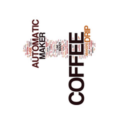 Automatic drip coffee makers text background word vector