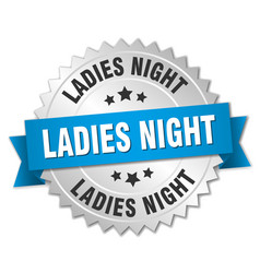 Ladies night round isolated silver badge vector