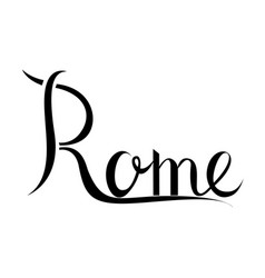 hand lettered calligraphy rome text vector image