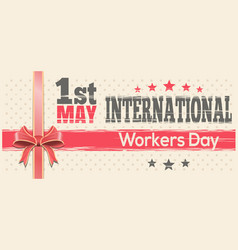 International workers day 1st may retro design vector