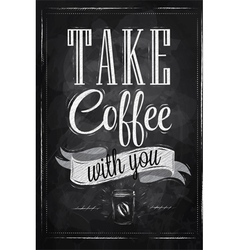 Poster Take a coffee chalk vector image vector image
