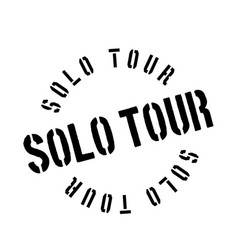 Solo tour rubber stamp vector