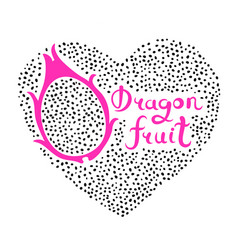 Print with heart and dragon fruit vegan food vector