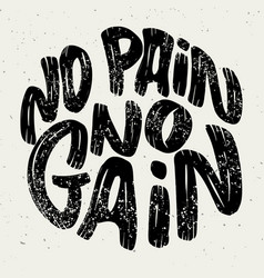No pain no gain lettering phrase on white vector