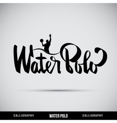 Water polo hand lettering - handmade calligraphy vector