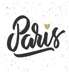 Paris hand drawn lettering phrasedesign element vector