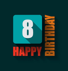 8 happy birthday background or card vector