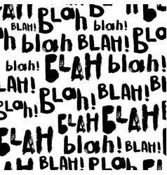Blah-blah-blah seamless patter vector