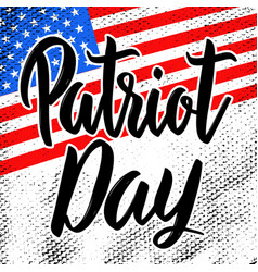 patriot day hand drawn lettering on american flag vector image