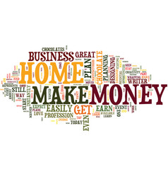 Learn how to make money from home today text vector