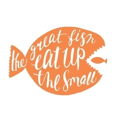 The great fish eat up the small lettering vector