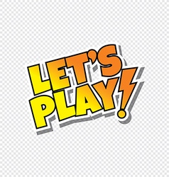 Lets play cartoon text sticker vector