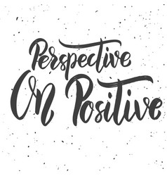 Perspective on positive hand drawn lettering vector