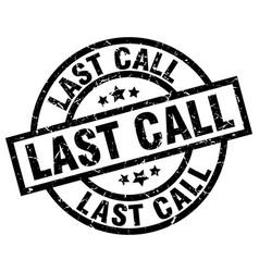 Last call round grunge black stamp vector