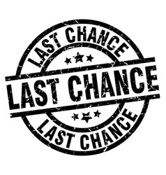 Last chance round grunge black stamp vector
