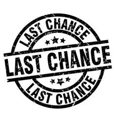 Last chance round grunge black stamp vector