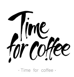 Time for coffee lettering vector