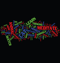 Learn how to meditate from animals text vector