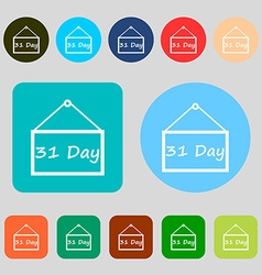 Calendar day 31 days icon sign 12 colored buttons vector image