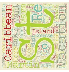 St Martin The Island You Want To Visit text vector image