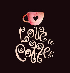 Love to coffee vector