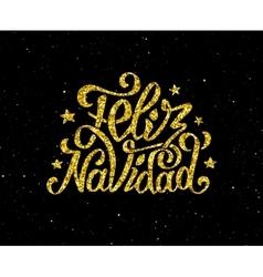 Feliz Navidad gold glittering lettering design vector image