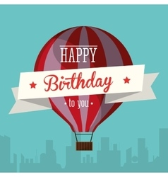 Happy birthday to you airballoon urban background vector