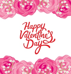 Happy valentines day lettering with rose frame vector