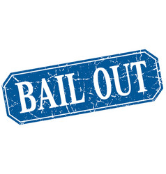 Bail out blue square vintage grunge isolated sign vector