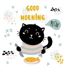 good morning cat card pet have fish breakfast vector image