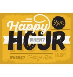 Happy hour new vintage headline sign design with vector
